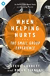 The When Helping Hurts: The Small Gro...