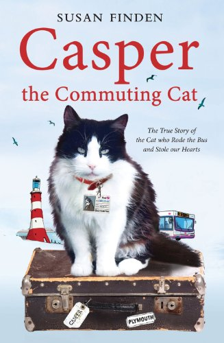 Casper the Commuting Cat: The True Story of the Cat Who Rode the Bus and Stole Our Hearts: Susan Finden: 9781849831758: Amazon.com: Books