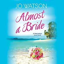 Almost a Bride Audiobook by Jo Watson Narrated by Carly Robins