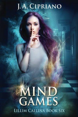 Mind Games: An Urban Fantasy Novel (The Lillim Callina Chronicles) (Volume 6)
