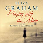 Playing with the Moon | Eliza Graham
