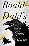 Roald Dahl Roald Dahl's Book of Ghost Stories by Dahl, Roald Published by Penguin (2012)