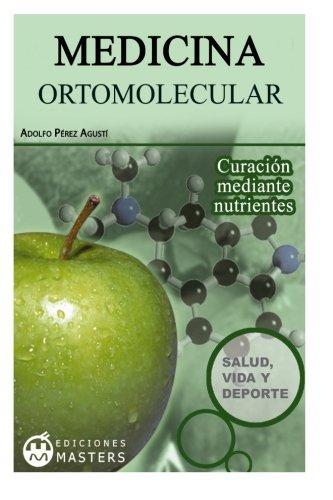 Medicina ortomolecular  [Agusti, Adolfo Perez] (Tapa Blanda)
