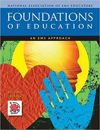 Foundations of Education: An EMS Approach written by National Association of EMS Educators %28NAEMSE%29