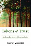 Tokens of Trust: An Introduction to Christian Belief (0664236995) by Williams, Rowan