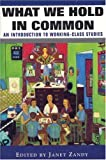img - for By Janet Zandy - What We Hold In Common: Exploring Women's Lives & Working Class Studies: 1st (first) Edition book / textbook / text book