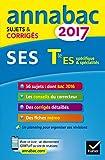 Annales Annabac 2017 SES Tle ES: sujets et corrigés du bac Terminale ES...