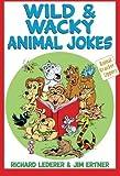 img - for Wild & Wacky Animal Jokes (Animal Cracker Uppers) by Lederer, Richard, Ertner, Jim (2011) Paperback book / textbook / text book