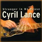 echange, troc Cyril Lance - Stranger In My House