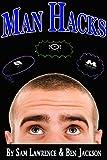 Man Hacks: Tips, Tricks, Hacks & Guides on Being a Man