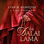 The Dalai Lama: A Life Inspired | Lynn M. Hamilton,Wyatt North
