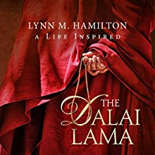 The Dalai Lama: A Life Inspired (       UNABRIDGED) by Lynn M. Hamilton, Wyatt North Narrated by David Glass