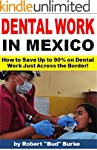 Dental Work in Mexico: How to Save Up...