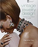 Vintage Jewelry Design: Classics to Collect and Wear (Vintage Fashion Series)