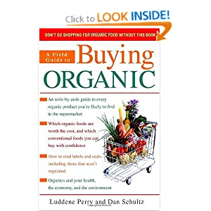 A Field Guide to Buying Organic Luddene Perry and Dan Schultz