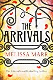 The Arrivals (0007349289) by Melissa Marr