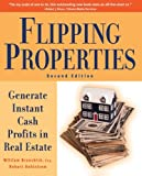 Flipping Properties: Generate Instant Cash Profits in Real Estate