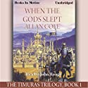 When the Gods Slept: The Timuras Trilogy, Book 1 (       UNABRIDGED) by Allan Cole Narrated by John Hough