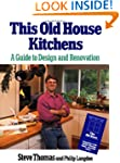 This Old House Kitchens: A Guide To D...