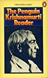 Krishnamurti Reader: No. 1 (0140030719) by Krishnamurti, J.