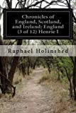 img - for Chronicles of England, Scotland, and Ireland: England (3 of 12) Henrie I book / textbook / text book