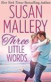 Three Little Words (Mills & Boon M&B) (A Fool's Gold Novel - Book 12) (English Edition)