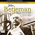 John Betjeman: Collected Poems (       UNABRIDGED) by John Betjeman Narrated by Clare Corbett, Tom Lawrence, Phyllida Nash