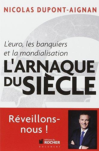 L'euro, les banquiers et la mondialisation : L'arnaque du siècle