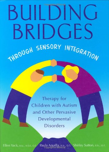 BUILDING-BRIDGES-THROUGH-SENSORY-INTEGRATION-THERAPY-FOR-By-Paula-Aquilla-NEW