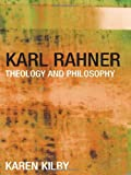 Karl Rahner: Theology and Philosophy (0415259649) by Karen Kilby