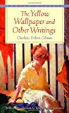 The Yellow Wall-Paper and Other Writings (055321375X) by Gilman, Charlotte Perkins
