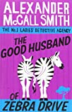 Alexander McCall Smith The Good Husband Of Zebra Drive (The No. 1 Ladies' Detective Agency)