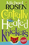 Centrally Heated Knickers (Puffin Poetry)