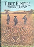 Three Hunters (0394570014) by Harrison, William
