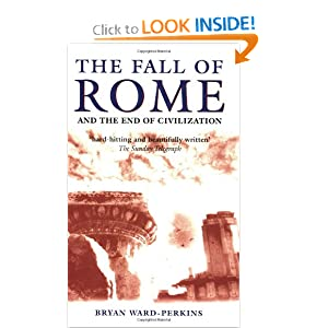 The Fall of Rome: And the End of Civilization by Bryan Ward-Perkins