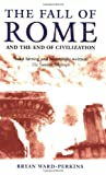 The Fall of Rome: And the End of Civilization (0192807285) by Bryan Ward-Perkins