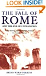 FALL OF ROME: And the End of Civiliza...