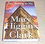 img - for You Belong to Me by Mary Higgins Clark Hardback book / textbook / text book