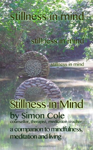 Image of Stillness in Mind: a companion to mindfulness, meditation and living