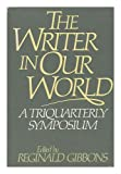 img - for The Writer in Our World: A Symposium Sponsored by TriQuarterly Magazine book / textbook / text book