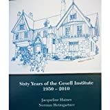 img - for Sixty Years of the Gesell Institute: 1950 - 2010 book / textbook / text book