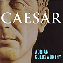 Caesar: Life of a Colossus (       UNABRIDGED) by Adrian Goldsworthy Narrated by Derek Perkins