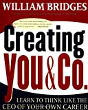 img - for Creating You & Co.: Learn To Think Like The CEO Of Your Own Career book / textbook / text book