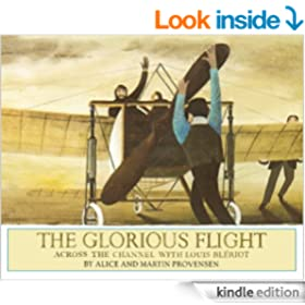The Glorious Flight: Across the Channel with Louis Bleriot July 25, 1909 (Picture Puffins)