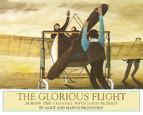 The Glorious Flight: Across the Channel with Louis Bleriot