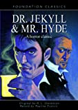Dr. Jekyll and Mr. Hyde: A Horror Classic (Foundation Classics)