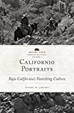img - for Californio Portraits: Baja California's Vanishing Culture (Before Gold: California Under Spain and Mexico) book / textbook / text book