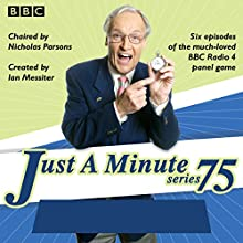 Just a Minute: Series 75: The BBC Radio 4 Comedy Panel Game Radio/TV Program Auteur(s) :  BBC Radio Comedy Narrateur(s) :  Full Cast, Nicholas Parsons, Paul Merton