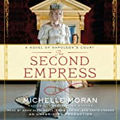 The Second Empress: A Novel of Napoleon's Court | [Michelle Moran]