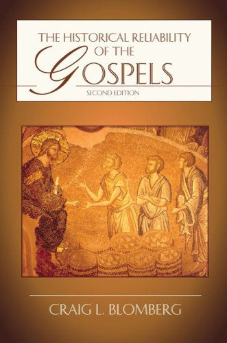 The Historical Reliability of the Gospels, CRAIG L. BLOMBERG